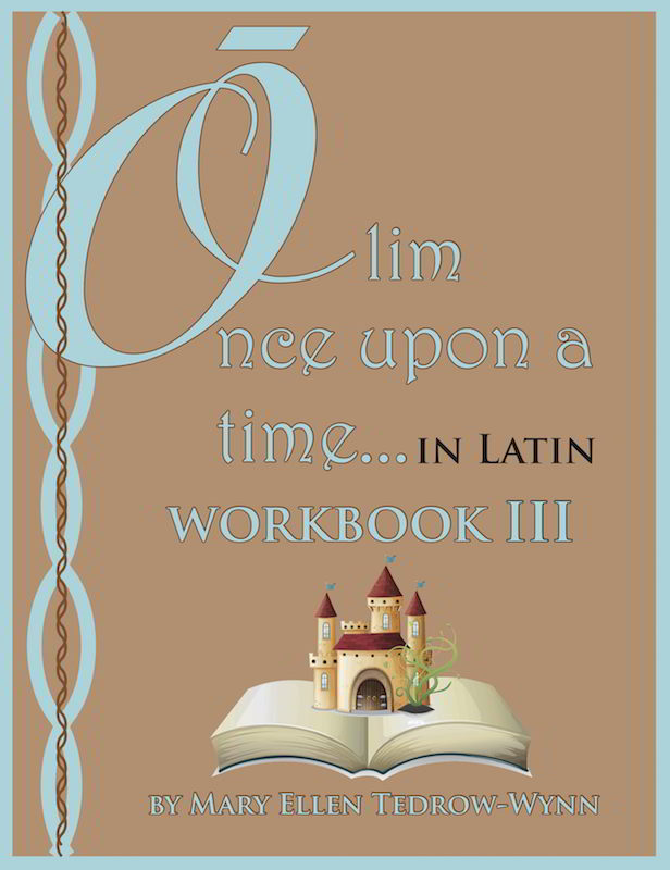 Olim, Once Upon a Time, In Latin Workbook III